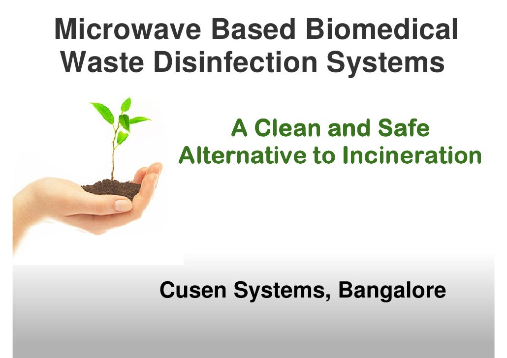Microwave Based Biomedical Waste Disinfection Systems              A Clean and Safe        Alternative to Incineration    ...