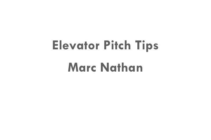 Marc Nathan Director of Entrepreneur Development,  Information Technology Sector Elevator Pitch Tips Marc Nathan