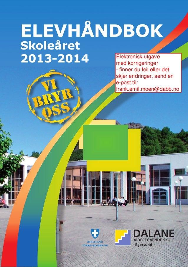 ELEVHÅNDBOK Skoleåret 2013-2014 ROGALAND FYLKESKOMMUNE Elektronisk utgave med korrigeringer - finner du feil eller det skj...