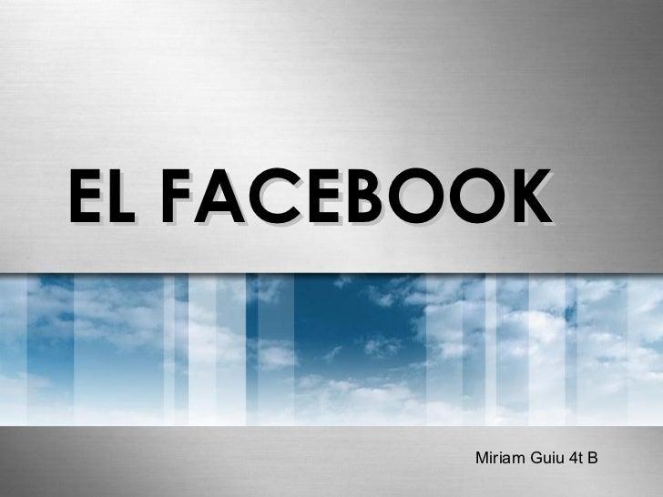EL FACEBOOK Miriam Guiu 4t B