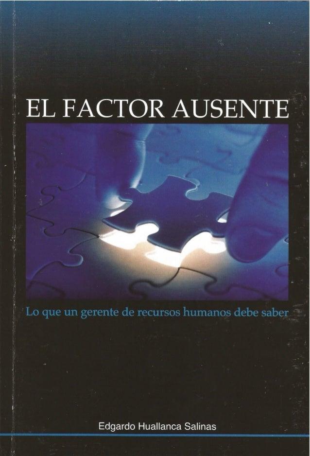 ' EL FACTOR AUSENTE       'i  JJI  fl  l  ,   'l  y . . '  ¿.5 'W (2,.    'y   x.  .. ,  I  N  (l  u  Edgardo Huallanca Sal...