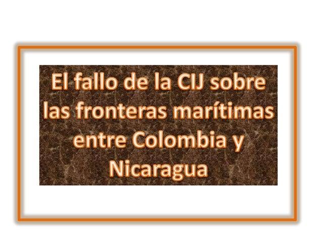 El fallo de la CIJ sobre la disputa entre San Andrés y                          ColombiaLa Corte Internacional de Justicia...