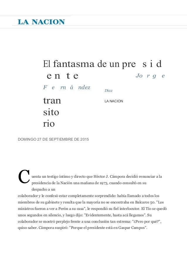 El fantasma de un pre Jo s r i g d e F e e n rn t á e ndez tran sito rio Díaz LA NACION DOMINGO 27 DE SEPTIEMBRE DE 2015 C...