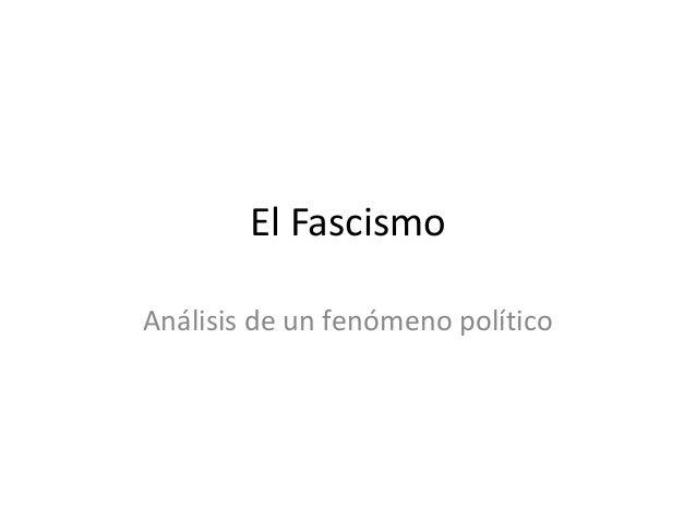 El FascismoAnálisis de un fenómeno político