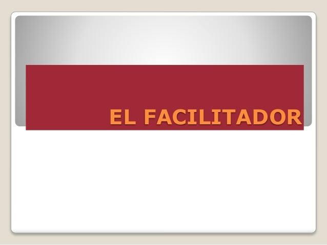 EL FACILITADOR