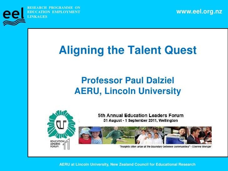 Aligning the Talent Quest<br />Professor Paul Dalziel                           AERU, Lincoln University<br />