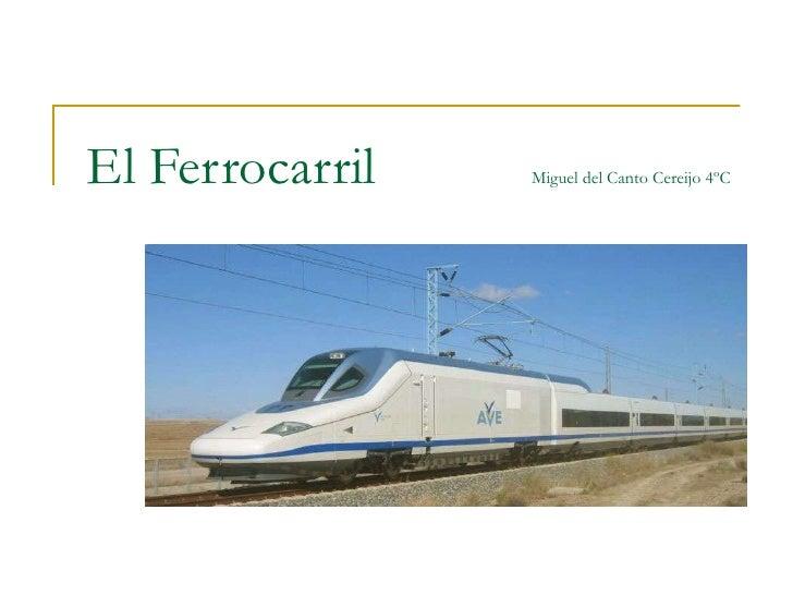 El Ferrocarril   Miguel del Canto Cereijo 4ºC