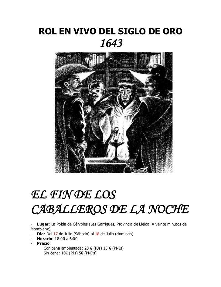 ROL EN VIVO DEL SIGLO DE ORO                                     1643EL FIN DE LOSCABALLEROS DE LA NOCHE- Lugar: La Pobla ...