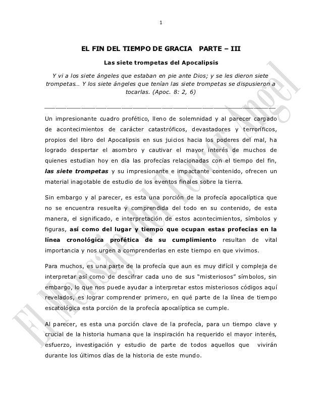 1            EL FIN DEL TIEMPO DE GRACIA               PARTE – III                    Las siete trompetas del Apocalipsis ...