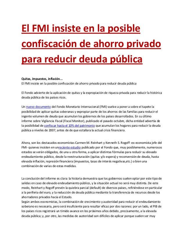 El FMI insiste en la posible confiscación de ahorro privado para reducir deuda pública Quitas, impuestos, inflación... El ...