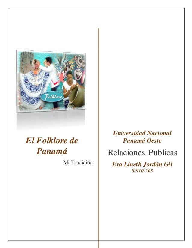 El Folklore de Panamá Mi Tradición Universidad Nacional Panamá Oeste Relaciones Publicas Eva Lineth Jordán Gil 8-910-205