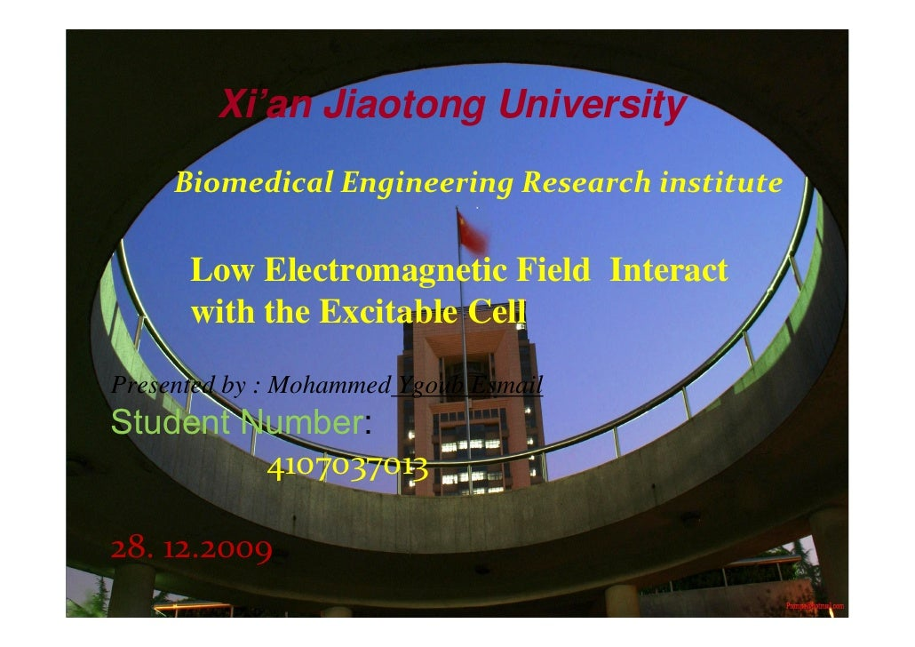 Xi'an Jiaotong University      Biomedical Engineering Research institute        Low Electromagnetic Field Interact       w...