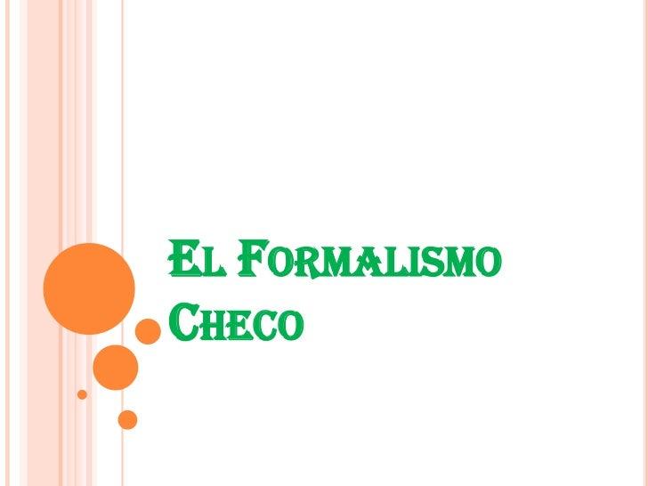 El Formalismo Checo<br />