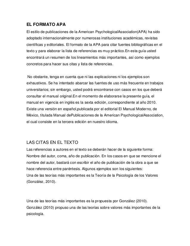 EL FORMATO APA El estilo de publicaciones de la American PsychologicalAssociation(APA) ha sido adoptado internacionalmente...