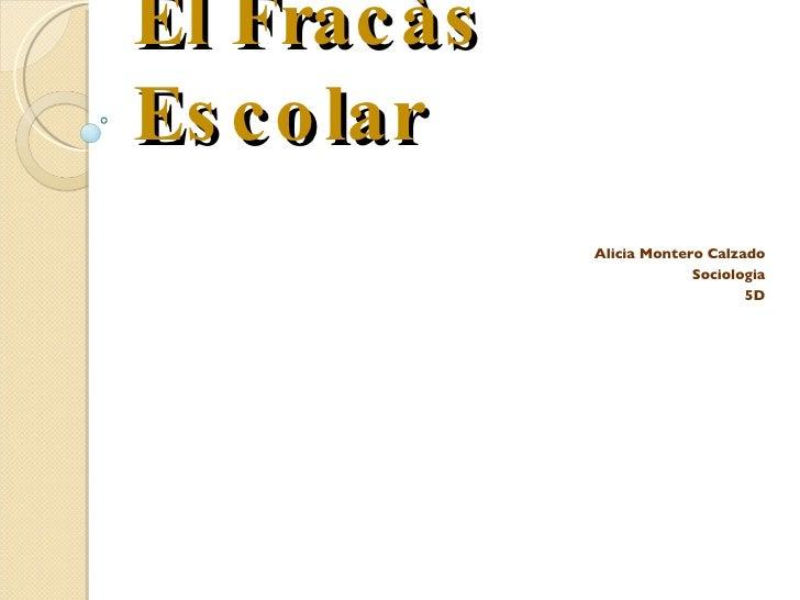 El Frac às Es c o lar              Alicia Montero Calzado                           Sociologia                            ...