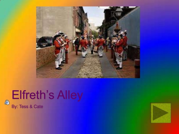 Elfreth's Alley<br />By: Tess & Cate <br />