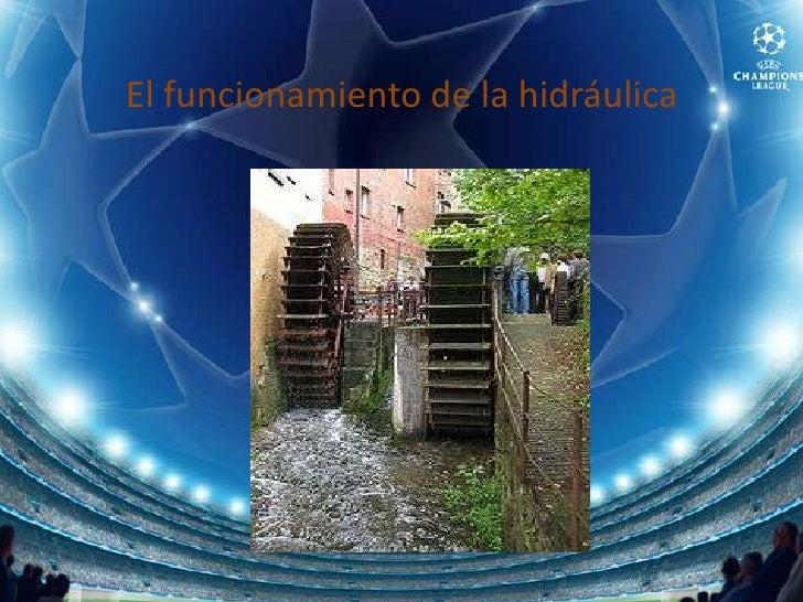El funcionamiento de la hidráulica