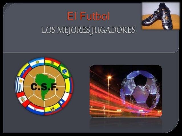 El Futbol     LOS ME} ones JUGADORES