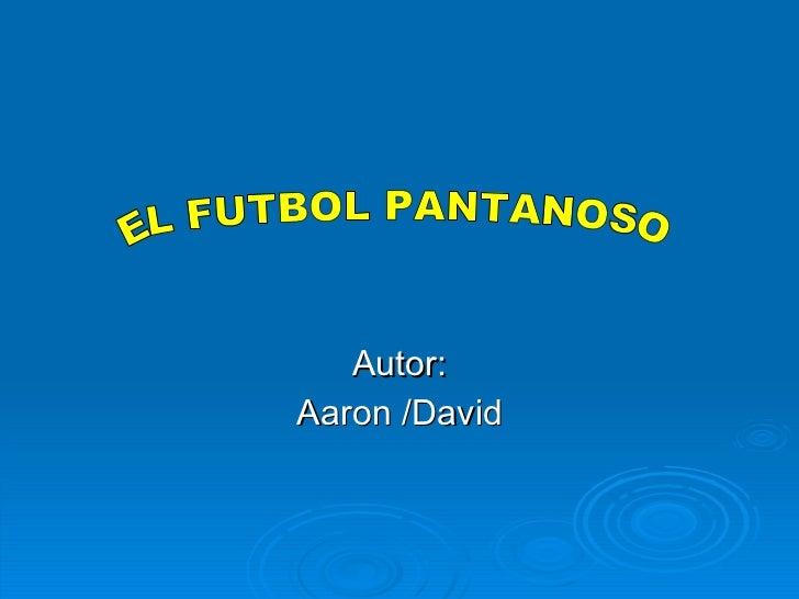 El futbol pantanoso