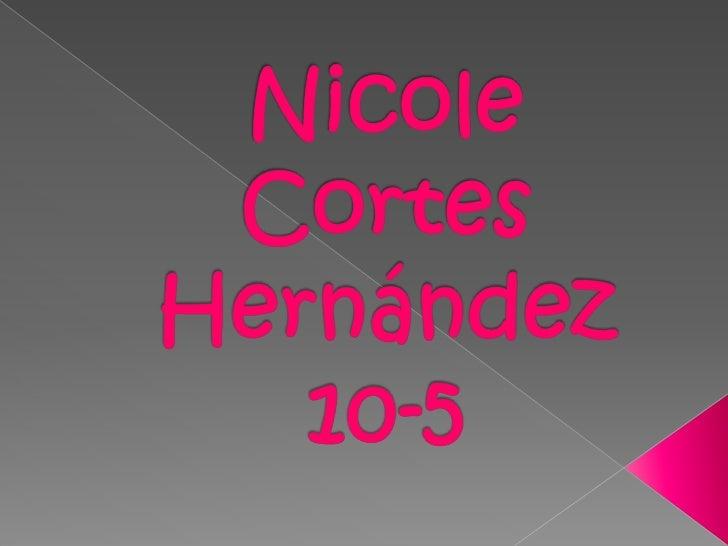 Nicole Cortes Hernández  10-5<br />