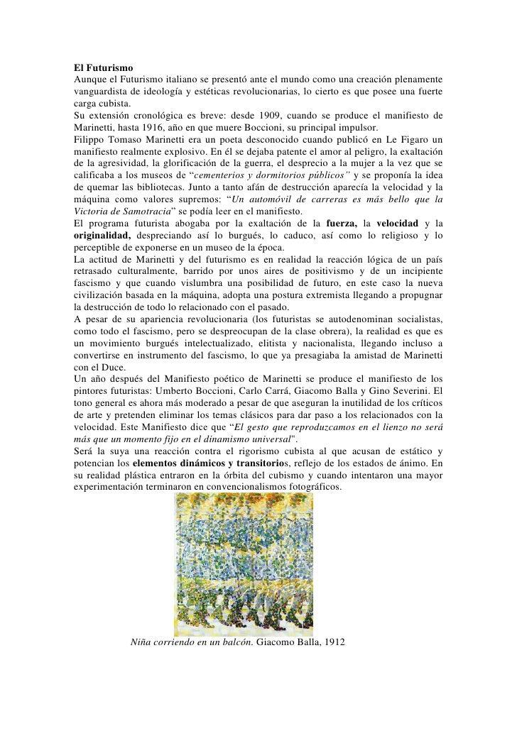 El FuturismoAunque el Futurismo italiano se presentó ante el mundo como una creación plenamentevanguardista de ideología y...