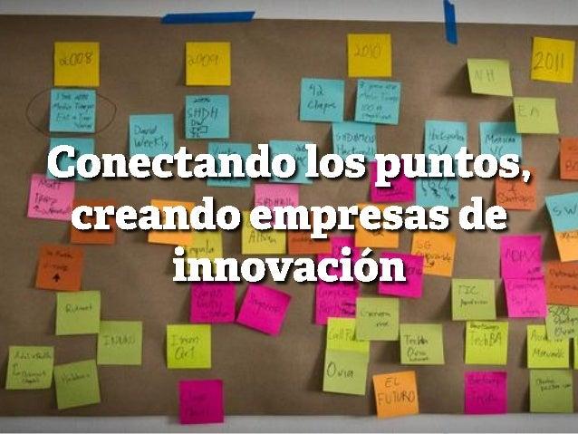 Conectando los puntos, creando empresas de innovación