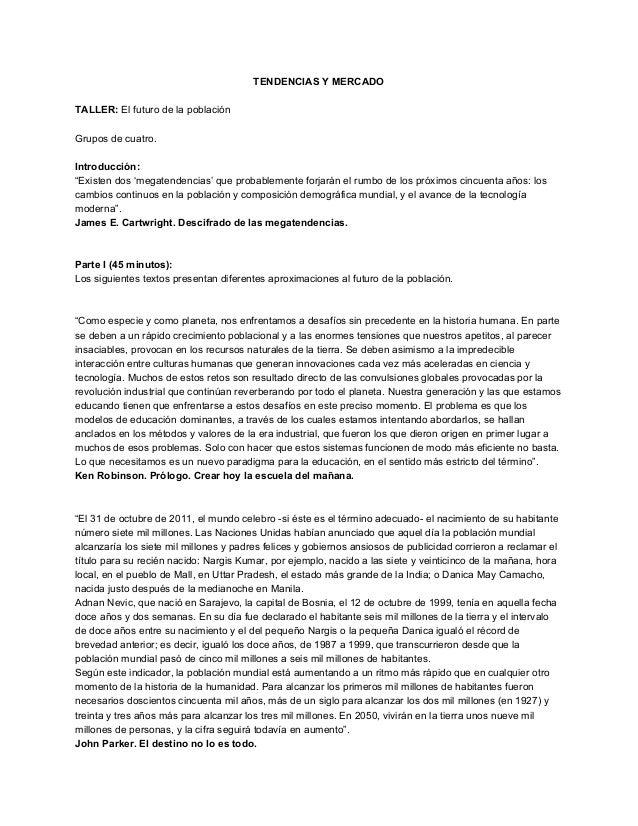 """TENDENCIASYMERCADO  TALLER:Elfuturodelapoblación  Gruposdecuatro.  Introducción: """"Existendos'megatenden..."""