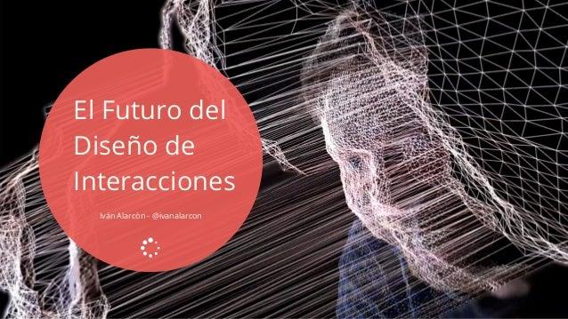 El Futuro del Diseño de Interacciones