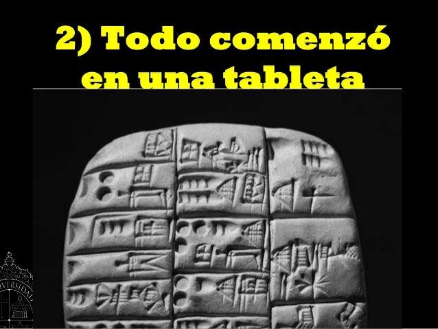 2) Todo comenzóen una tableta