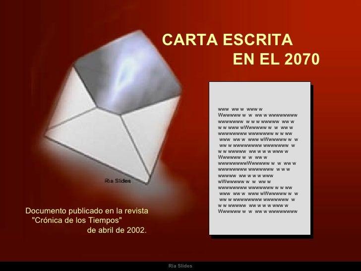 Ria Slides CARTA ESCRITA  EN EL 2070 www  ww w  www w Wwwwww w  w  ww w wwwwwwww wwwwwww  w w w wwwww  ww w w w www wWwwww...