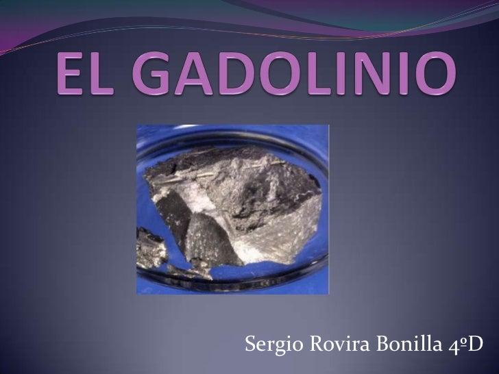 EL GADOLINIO <br />Sergio Rovira Bonilla 4ºD<br />