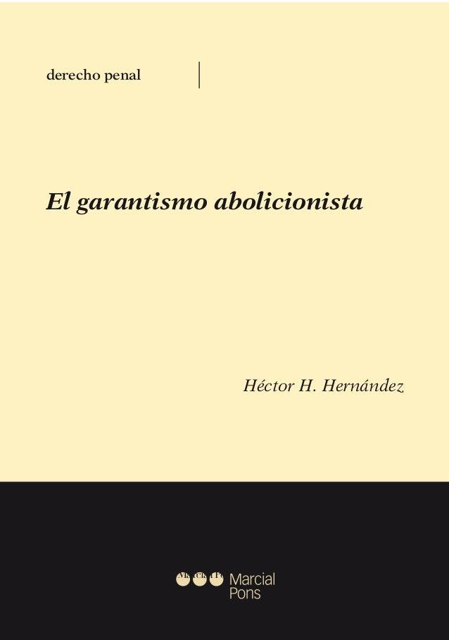 El garantismo abolicionista Héctor H. Hernández derecho penal