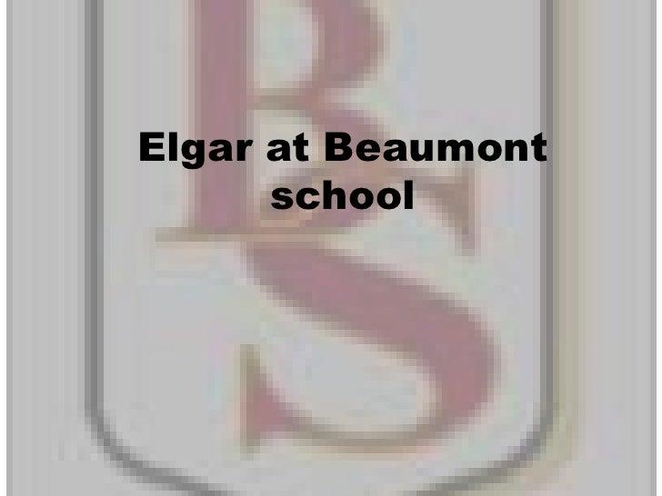 Elgar at Beaumont school<br />