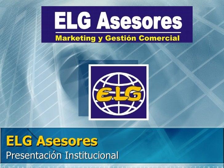 ELG Asesores Presentación Institucional