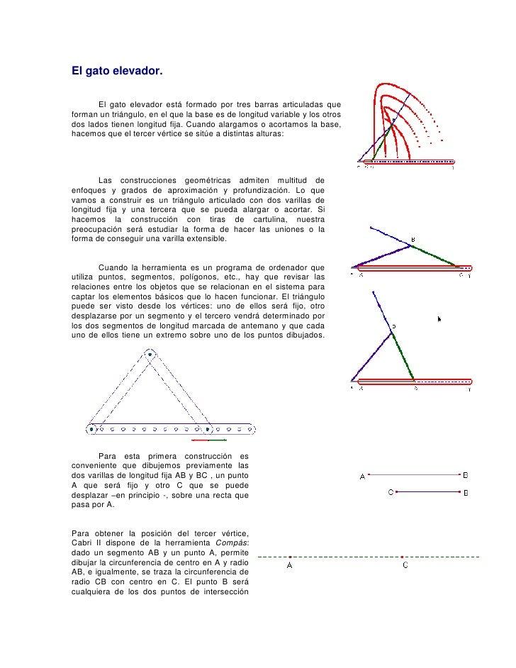 El gato elevador.       El gato elevador está formado por tres barras articuladas queforman un triángulo, en el que la bas...