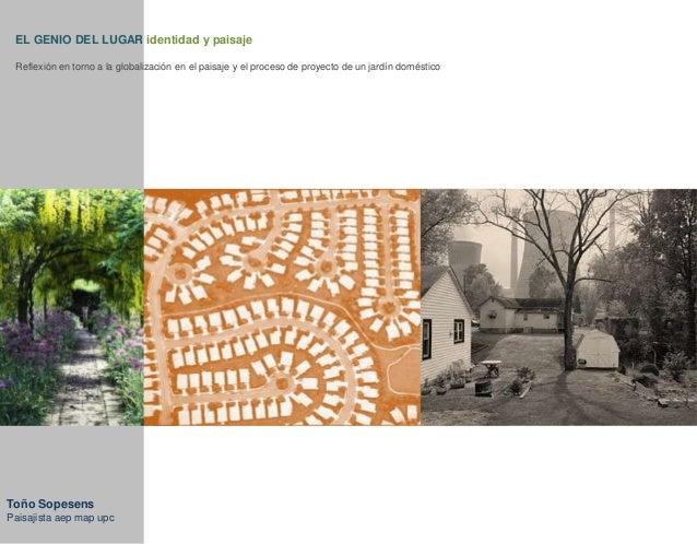 EL GENIO DEL LUGAR identidad y paisaje Reflexión en torno a la globalización en el paisaje y el proceso de proyecto de un ...