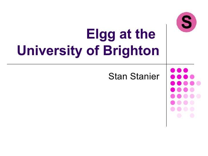 Elgg at the  University of Brighton Stan Stanier