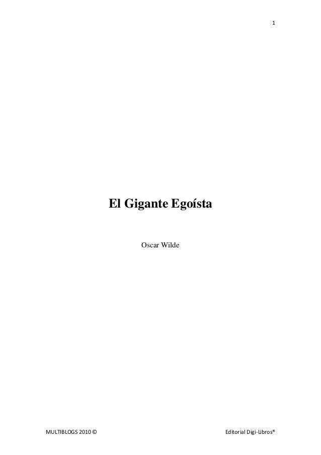 1 MULTIBLOGS 2010 © Editorial Digi-Libros® El Gigante Egoísta Oscar Wilde