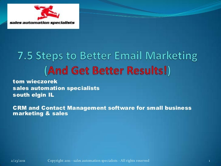 7.5 Steps to Better Email Marketing(And Get Better Results!)<br />tom wieczorek<br />sales automation specialists<br />sou...