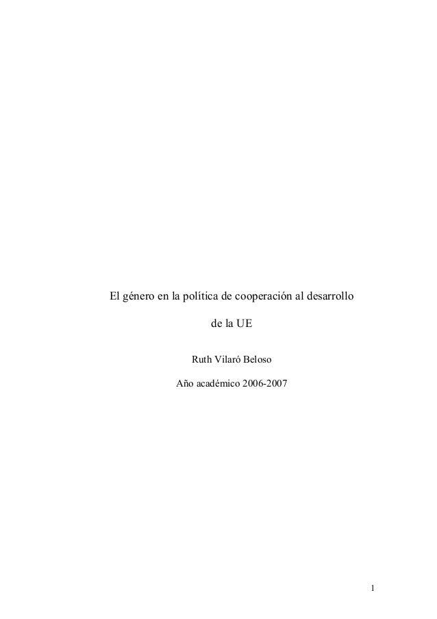 El género en la política de cooperación al desarrollo                      de la UE                 Ruth Vilaró Beloso    ...