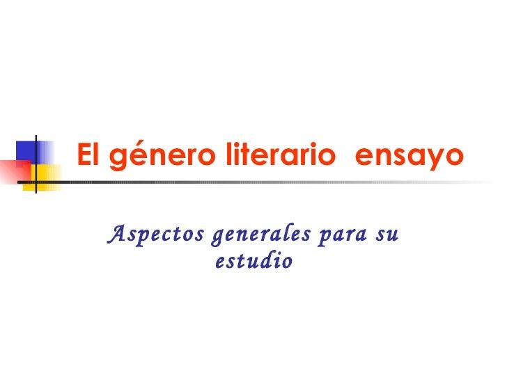 El género literario  ensayo Aspectos generales para su estudio
