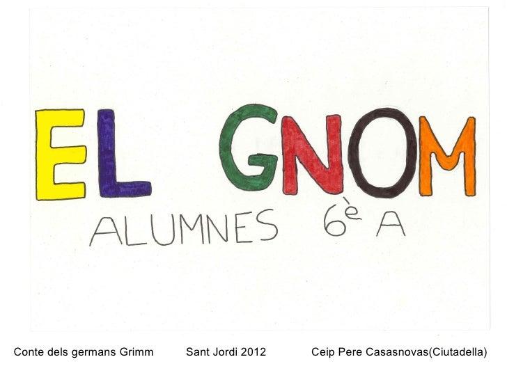 Conte dels germans Grimm   Sant Jordi 2012   Ceip Pere Casasnovas(Ciutadella)