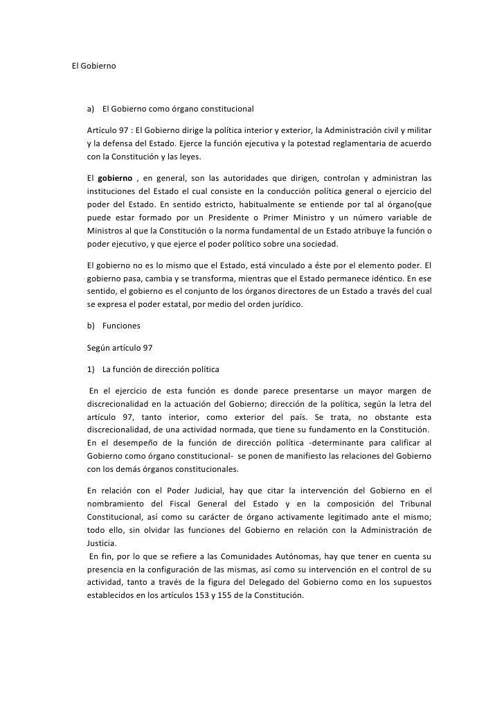 El Gobierno       a) El Gobierno como órgano constitucional     Artículo 97 : El Gobierno dirige la política interior y ex...
