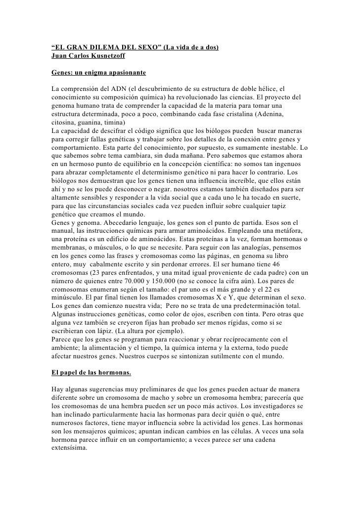 """""""EL GRAN DILEMA DEL SEXO"""" (La vida de a dos)Juan Carlos KusnetzoffGenes: un enigma apasionanteLa comprensión del ADN (el d..."""