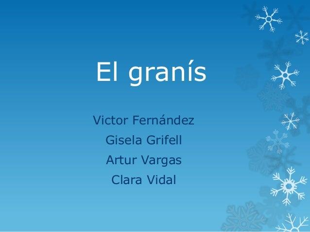 El granís Victor Fernández Gisela Grifell  Artur Vargas Clara Vidal