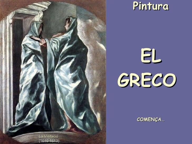 Pintura   EL GRECO  COMENÇA… La Visitació  (1610-1613)