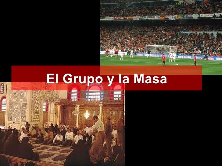 El Grupo y la Masa