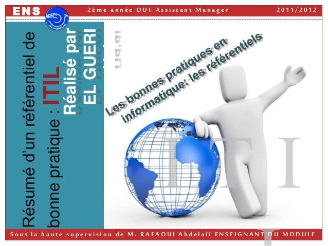 Réalisépar ELGUERI Hajar Résuméd'unréférentielde bonnepratique:ITIL S o u s l a h a u t e s u p e r v i s i o n d e M . R ...