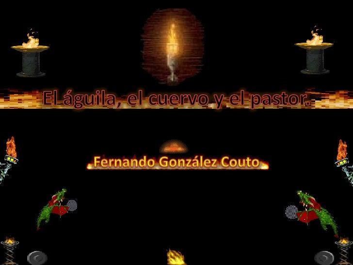 El águila, el cuervo y el pastor. <br />Fernando González Couto<br />