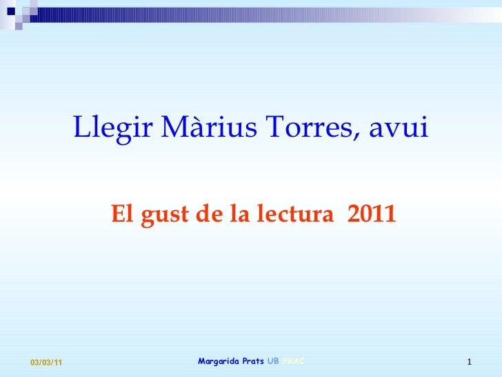 <ul><li>Llegir Màrius Torres, avui </li></ul><ul><li>El gust de la lectura  2011 </li></ul>